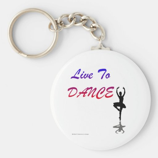 Live To Dance (For Light Colored Products) Key Chain