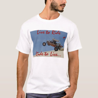 Live to Ride Ride to Live... T-Shirt