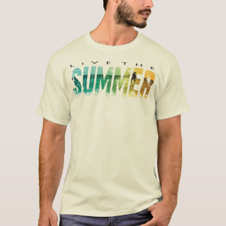 live to summer T-Shirt