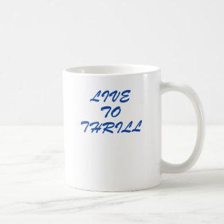 Live to thrill mug