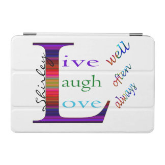 Live Well, Laugh Often, Love Always by STaylor iPad Mini Cover
