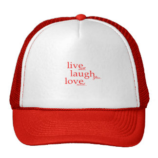 LIVE WELL LAUGH OFTEN LOVE MUCH MOTTOS QUOTES COMM TRUCKER HAT