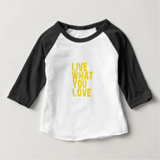 live what you love baby T-Shirt