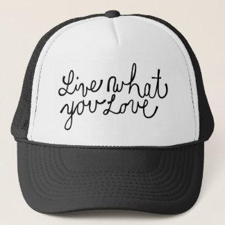 Live What You Love Motivational Slogan Trucker Hat