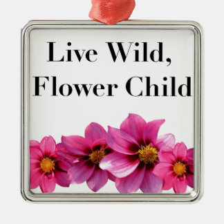 Live Wild Flower Child Metal Ornament