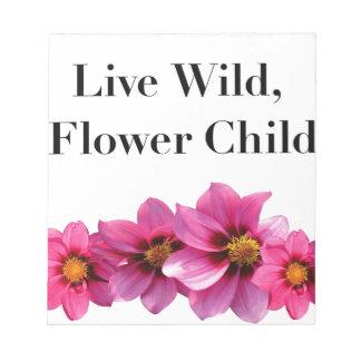 Live Wild Flower Child Notepad