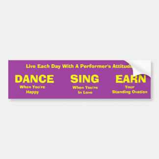 Live With A Performer's Attitude Bumper Sticker