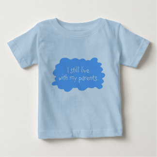 Live with parents boy baby T-Shirt