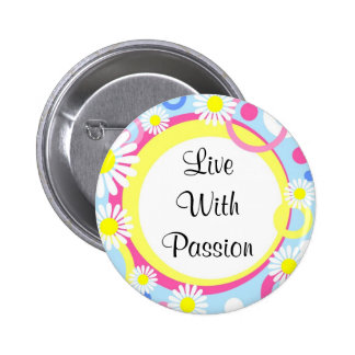 Live With Passion Daisy Flower Garden Button Pin