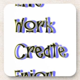 live work create enjoy coaster