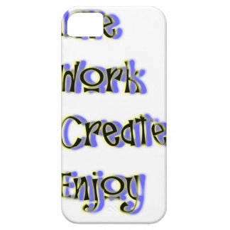 live work create enjoy iPhone 5 cover