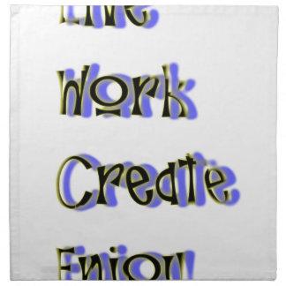 live work create enjoy napkin