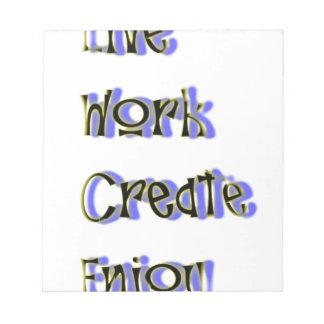 live work create enjoy notepad