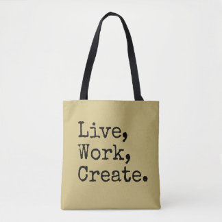 Live Work Create, Trendy Type Font Quote Tote Bag