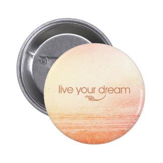 Live Your Dream Pinback Button