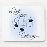 Live Your Dream Mouse Pad