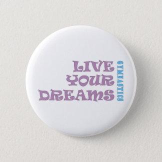 Live Your Gymnastics Dreams 6 Cm Round Badge