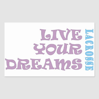 Live Your Lacrosse Dreams Rectangular Sticker