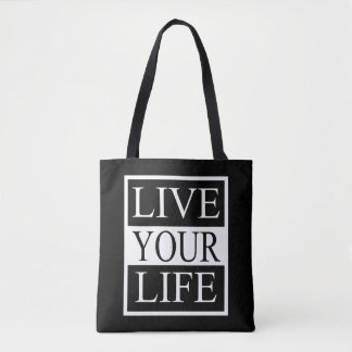 Live Your Life Tote Bag
