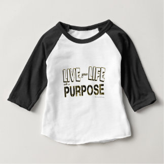 Live your Life with a Purpose Baby T-Shirt