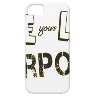 Live your Life with a Purpose Case For The iPhone 5