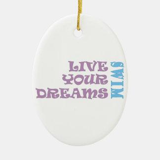 Live Your Swim Dreams Ceramic Ornament