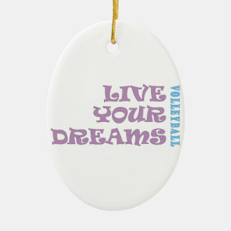Live Your Volleyball Dreams Ceramic Ornament