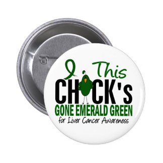 LIVER CANCER Chick Gone Emerald Green Pinback Buttons