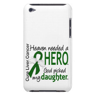 Liver Cancer Heaven Needed a Hero Daughter iPod Touch Cases