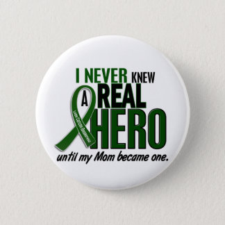 Liver Cancer NEVER KNEW A HERO 2 Mom 6 Cm Round Badge