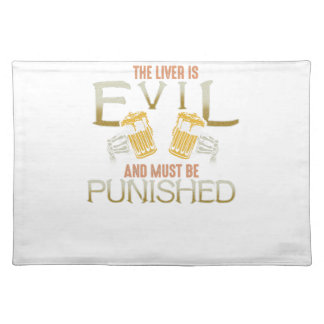 Liver is evil beer with bones biker style shirt placemat