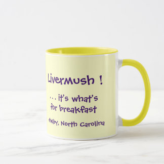 Livermush ! It's what's for Breakfast mug