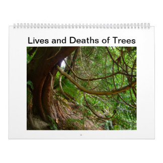 Lives and Deaths of Trees Wall Calendar