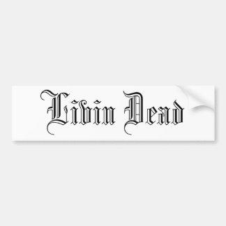 Livin Dead Bumper Sticker