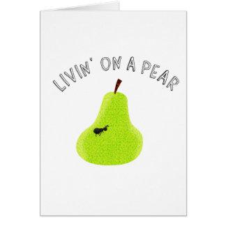 Livin On A Pear Card
