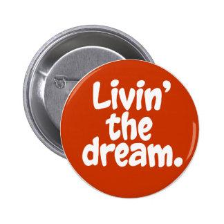 Livin' the Dream. 6 Cm Round Badge