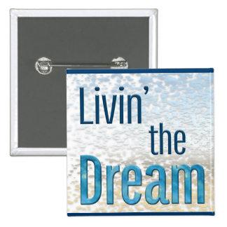 Livin' the Dream 15 Cm Square Badge