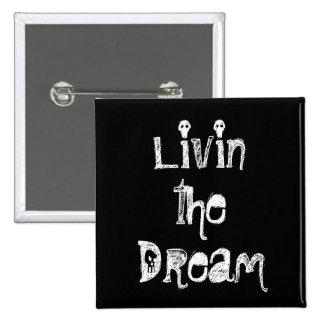 Livin the Dream button