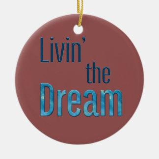 Livin' the Dream Ceramic Ornament