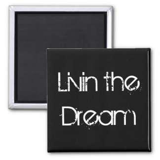 Livin the Dream magnet