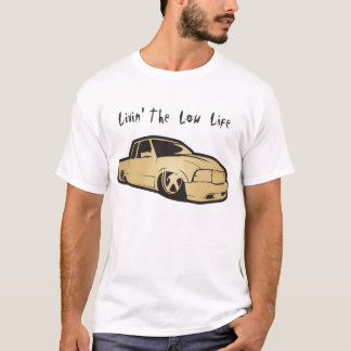 Livin' The Low Life T-Shirt