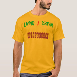 LIVING A DREAM 2012 team tshirt