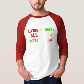 LIVING A DREAM All Day Every Day Rasta Tee Shirts