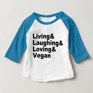 Living and Laughing and Loving and Vegan (blk) Baby T-Shirt