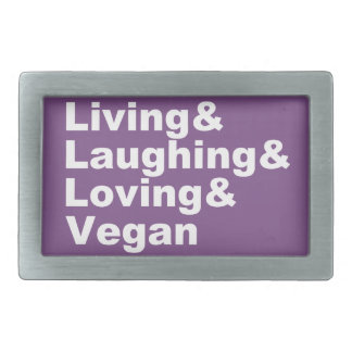 Living and Laughing and Loving and Vegan (wht) Belt Buckle