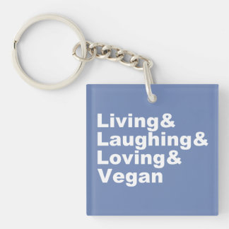 Living and Laughing and Loving and Vegan (wht) Key Ring