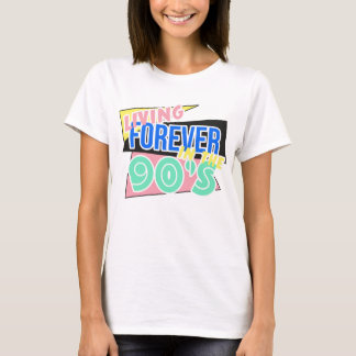 Living Forever In The 90's T-Shirt