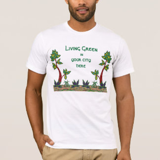 Living Green. Customize with your city name tshirt