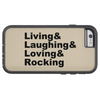 Living&Laughing&Loving&ROCKING (blk) Tough Xtreme iPhone 6 Case