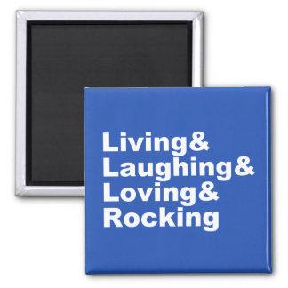 Living&Laughing&Loving&ROCKING (wht) Magnet